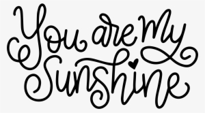 You Are My Sunshine Svg Files Sunflower Svg Cut File You Are My Sunshine Border Transparent Png 648x656 Free Download On Nicepng